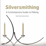 Silversmithing - A Contemporary Guide to Making